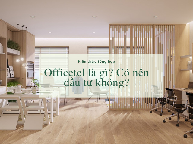Officetel là gì? Có nên đầu tư không?