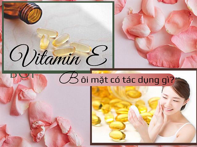 Bôi vitamin E lên mặt có tác dụng gì - Cách làm đẹp với vitamin E