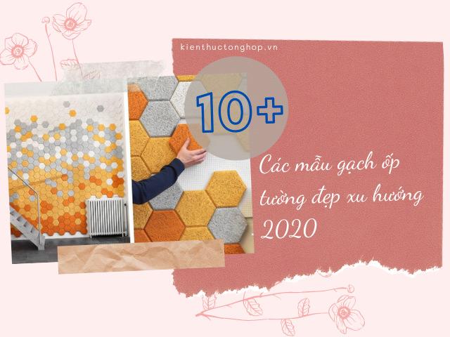 10+ các mẫu gạch ốp tường đẹp được yêu thích nhất, xu hướng năm 2020