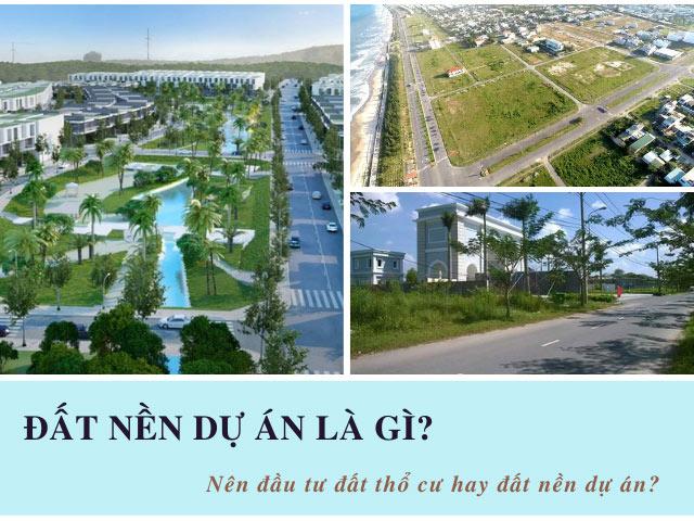 Đất nền dự án là gì? Nên đầu tư đất thổ cư hay đất nền dự án?