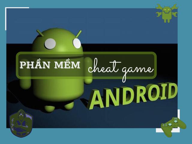 [Tổng hợp] 10 Phần mềm cheat game Android, hack game đỉnh cao