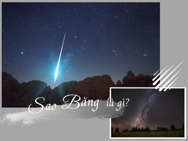 Sao băng làgì? - Giải mã những hiện tượng kỳ bí của vũ trụ
