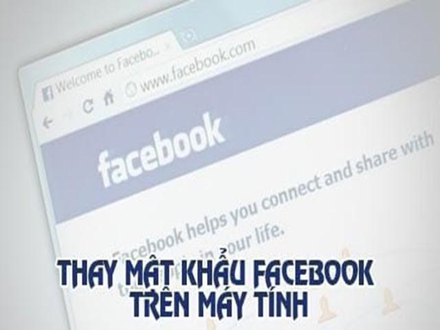 Muốn bảo đảm an toàn cho tài khoản cách thay mật khẩu Facebook là tốt nhất