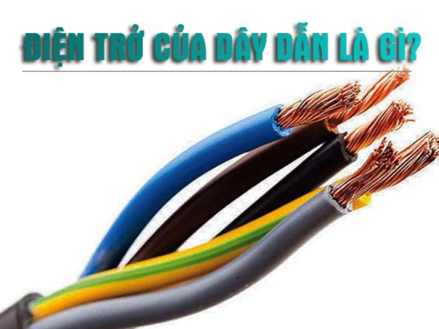 Điện trở trong dây dẫn là gì?