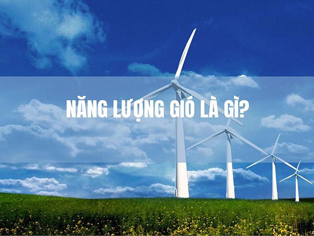 Khái niệm năng lượng gió là gì?