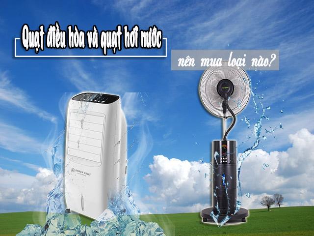 So sánh quạt điều hòa và quạt hơi nước: nên dùng loại nào?
