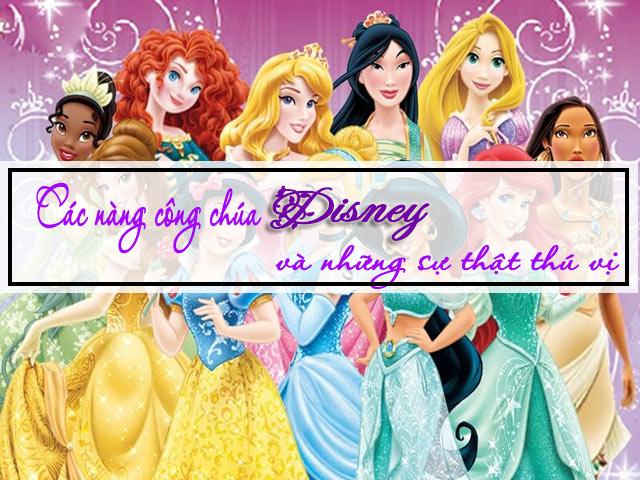 Hé lộ những sự thật về các nàng công chúa Disney