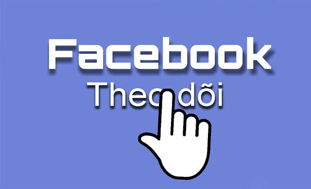 tác dụng của việc follow đối với mạng xã hội facebook