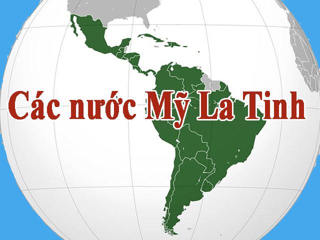 Tìm hiểu tổng quan về các quốc gia trong khu vực Mỹ La Tinh