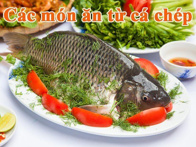 Một số món ăn làm từ cá chép đơn giản mà chứa nhiều dinh dưỡng