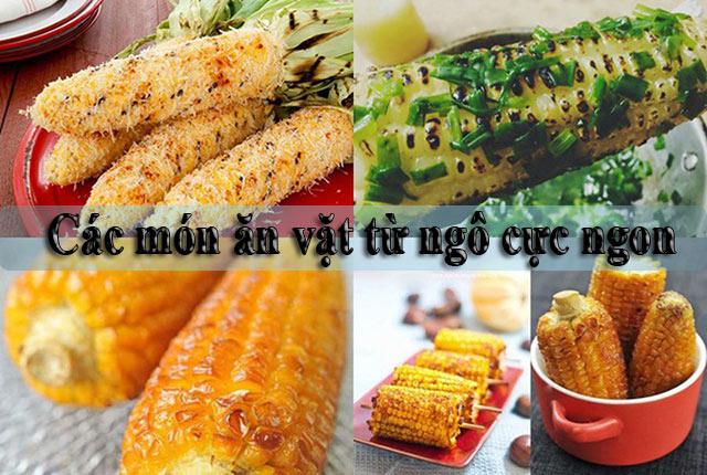 Các món ăn vặt từ ngô cực ngon