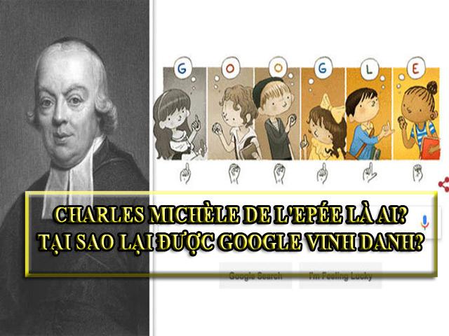 Charles Michèle de l'Epée là ai? Tại sao lại được Google vinh danh