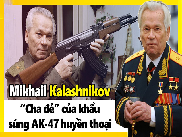Thông tin về cha đẻ của khẩu súng AK-47