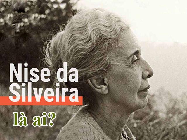 Nise da Silveira là ai?