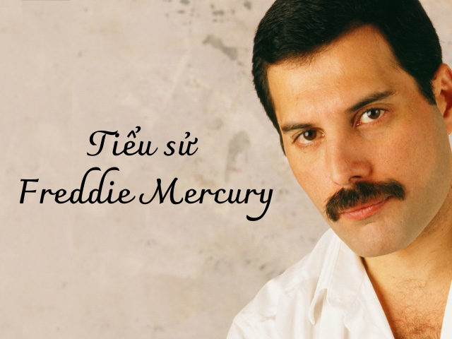 Tiểu sử thiên tài nhạc Rock thập niên 80 Freddie Mercury