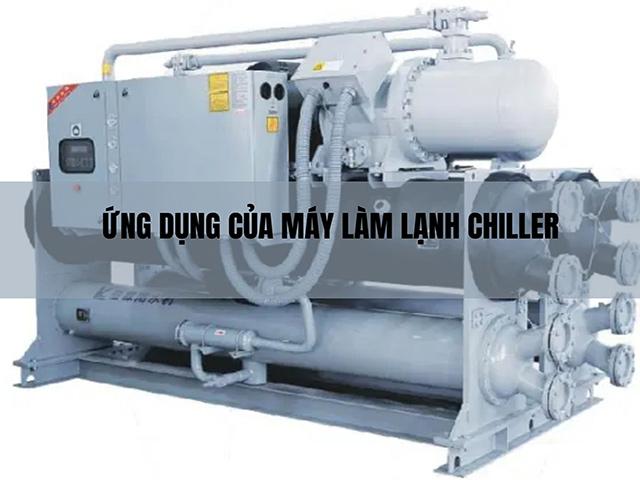 Ứng dụng của máy làm lạnh Chiller là gì?