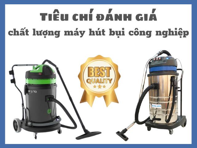 Tiêu chí đánh giá chất lượng sản phẩm hút khử bụi