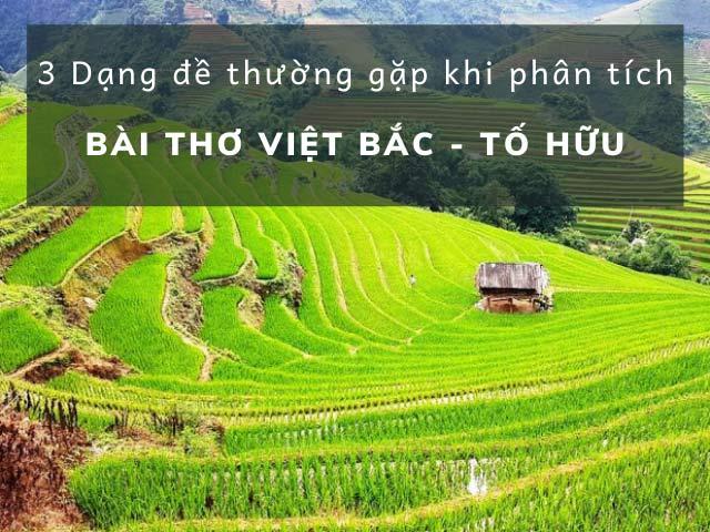 Những lưu ý khi làm đề phân tích tác phẩm Việt Bắc