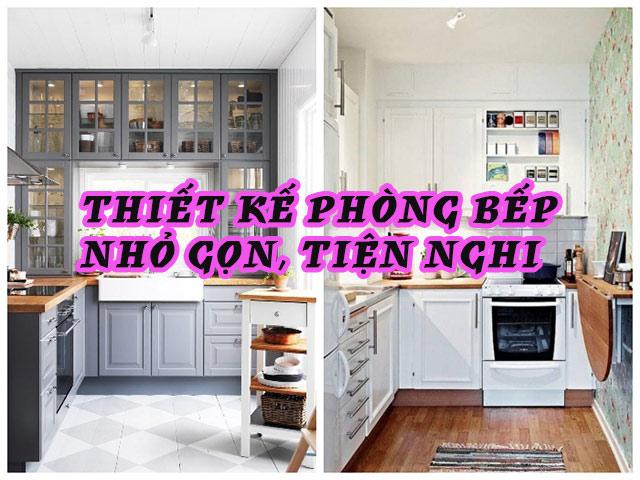 Thiết kế phòng bếp nhỏ gọn, tiện nghi