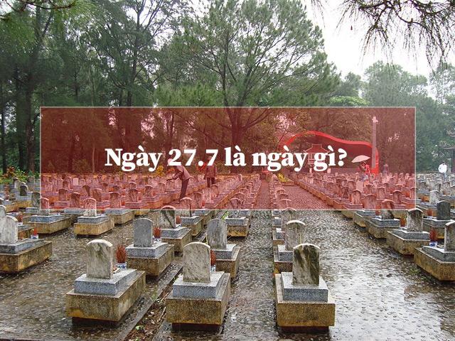 Ngày 27.7 là ngày gì?