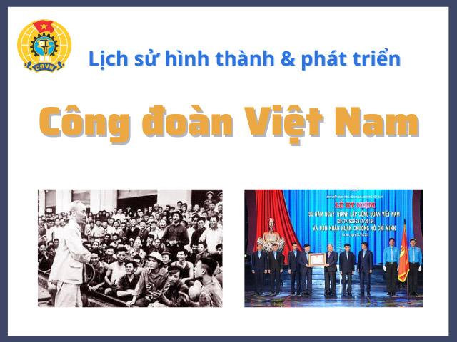 Lịch sử ra đời của Công đoàn Việt Nam